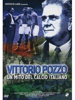 Vittorio Pozzo - Un Mito Del Calcio Italiano