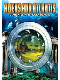 Aliens And Atlantis: Stargates And Hidden Realms [Edizione: Regno Unito]