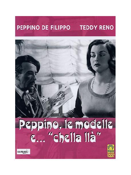 Peppino, Le Modelle E Chellalla'