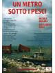 Metro Sotto I Pesci (Un)