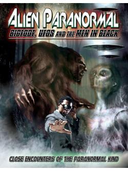 Alien Paranormal Bigfoot Ufos And The Men In Black [Edizione: Regno Unito]