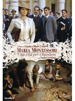 Maria Montessori - Una Vita Per I Bambini