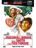 Mazurka Del Barone, Della Santa E Del Fico Fiorone (La)
