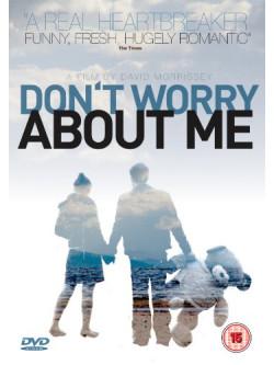 Dont Worry About Me [Edizione: Regno Unito]