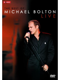 Michael Bolton - Best Of Live