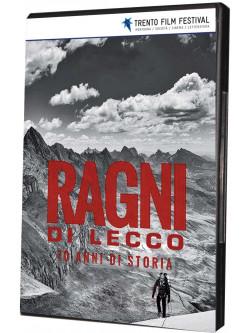 Ragni Di Lecco - 70 Anni Di Storia