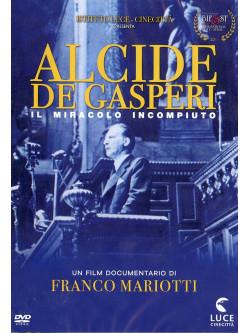 Alcide De Gasperi - Il Miracolo Incompiuto