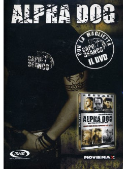 Alpha Dog (Deluxe Edition) (Dvd+Maglietta)