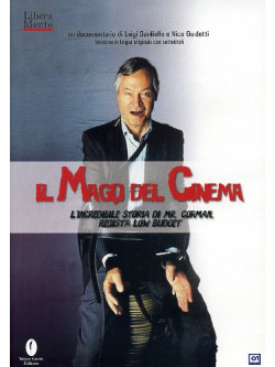 Mago Del Cinema (Il) - L'Incredibile Storia Di Mr. Corman