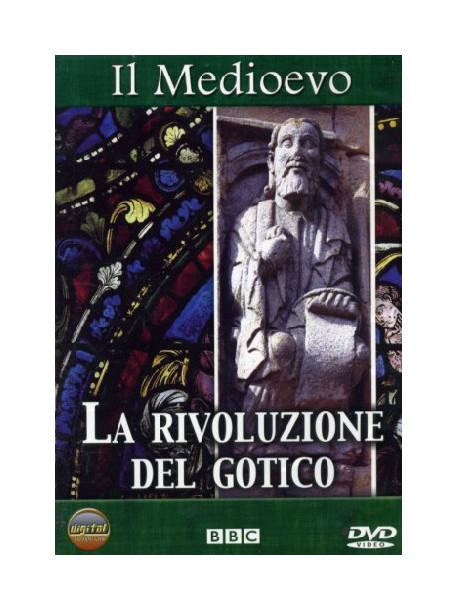 Medioevo (Il) - La Rivoluzione Del Gotico