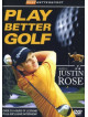 Play Better Golf With Justin Rose [Edizione: Regno Unito]
