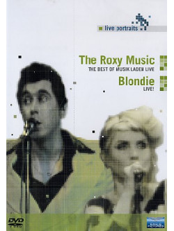 Roxy Music - The Best Of Musik Laden Live / Blondie - Live (Ltd. Ed.)