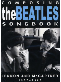 Beatles (The) - Composing Songbook 1957-65