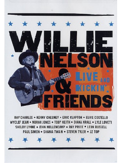 Willie Nelson & Friends - Live And Kickin'