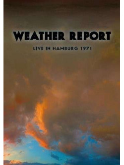 Weather Report - Live In Germany 1971