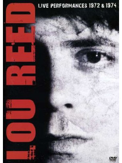 Lou Reed - Live Performances 1972/1974