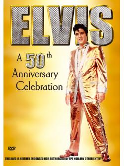 Elvis Presley - A 50th Anniversary Celebration