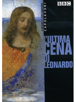 Segreti Dei Grandi Capolavori (I) - L'Ultima Cena Di Leonardo