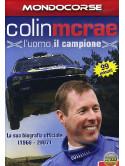 Colin McRae - L'Uomo, Il Campione