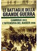 Battaglie Della Grande Guerra 02 (Le) - Cambrai / L'Offensiva Del Kaiser