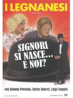 Legnanesi (I) - Signori Si Nasce... E Noi?