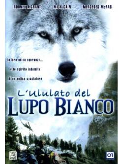 Ululato Del Lupo Bianco (L')