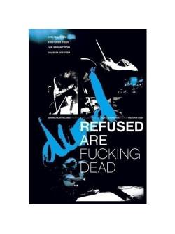 Refused - Are Fucking Dead