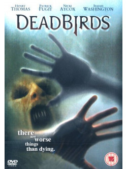 Dead Birds [Edizione: Regno Unito] [ITA]