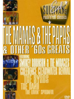 Ed Sullivan's Rock 'N' Roll Classics - The Mamas & The Papas & Other '60s Greats