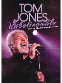 Tom Jones - Unbelievable - Live At Glastonbury Festival