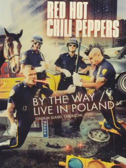 Red Hot Chili Peppers - By The Way - Live In Poland
