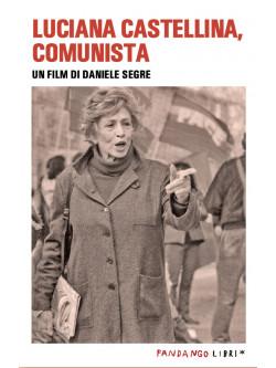 Luciana Castellina, Comunista (Daniele Segre) (Dvd+Libro)