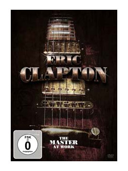 Eric Clapton - The Master At Work
