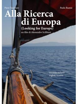 Alla Ricerca Di Europa - Looking For Europe