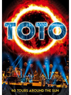 Toto - Debut 40Th Anniversary Live: 40 Tours Around Sun