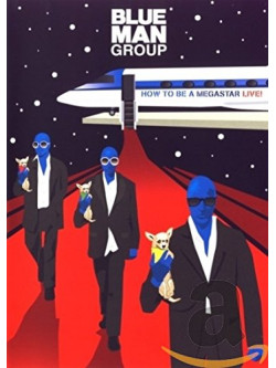 Blue Man Group - How To Be A Megastar (Dvd+Cd)