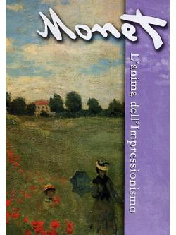 Monet - L'Anima Dell'Impressionismo