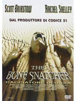 Bone Snatcher (The) - Il Cacciatore Di Ossa