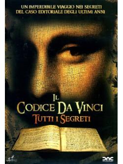 Codice Da Vinci (Il) - Tutti I Segreti