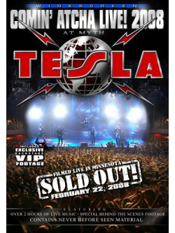 Tesla - Comin Atcha Live 2008