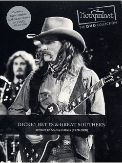 Dickey Betts & Great Southern - 30 Years Of Southern Rock (1978-2008) (2 Dvd)