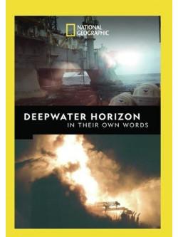 Deepwater Horizon In Their Own Words [Edizione: Stati Uniti]
