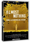 Almost Nothing - Cern: La Scoperta Del Futuro