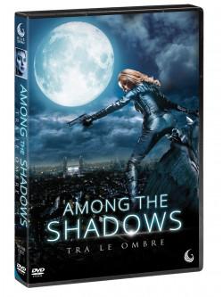 Among The Shadows - Tra Le Ombre
