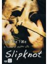 Slipknot - Keep The Face
