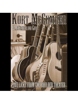 Kort & Mccumberland Gap Mccumber - Live Licks From The Boulder Theater