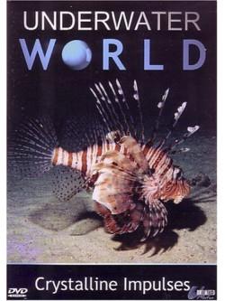 Underwater World  Crystalline Impulses [Edizione: Regno Unito]
