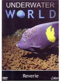 Underwater World  Reverie [Edizione: Regno Unito]