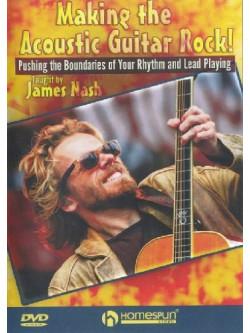 James Nash - Making The Acoustic Guitar Rock [Edizione: Regno Unito]