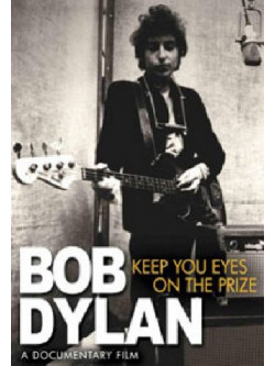 Bob Dylan - Keep Your Eyes On The Prize